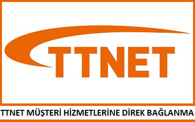 TTNET Müşteri Hizmetlerine Direk Bağlanma