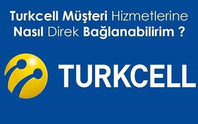 Turkcell Müşteri Hizmetlerine Bağlanma