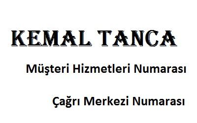 Kemal TancaÇağrı Merkezi İletişim Müşteri Hizmetleri Telefon Numarası