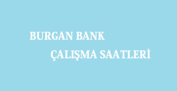 Burgan Bank Açılış Kapanış Saati Çalışma Saatleri