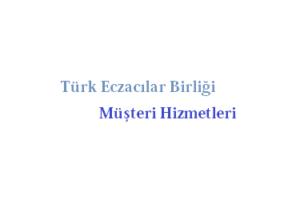 Türk Eczacılar Birliği Çağrı Merkezi İletişim Müşteri Hizmetleri Telefon Numarası