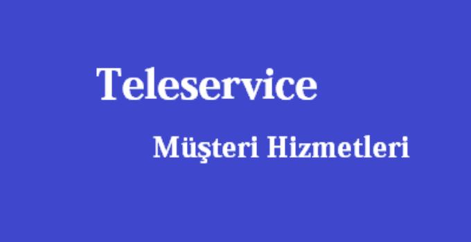 Teleservice Çağrı Merkezi İletişim Müşteri Hizmetleri Telefon Numarası
