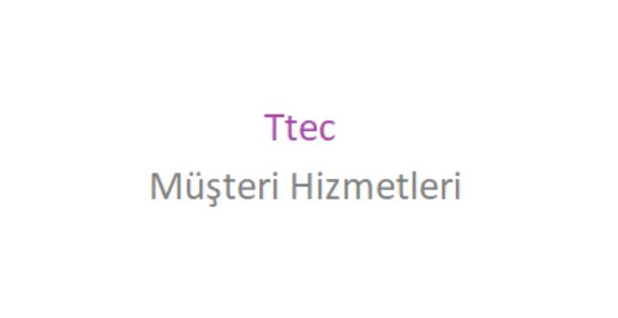 Ttec Çağrı Merkezi İletişim Müşteri Hizmetleri Telefon Numarası