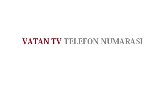 Vatan TV Şikayet Hattı İletişim İzleyici Temsilcisi Telefon Numarası