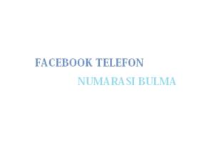 Facebook Telefon Numarası Bulma