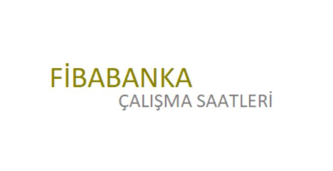 Fibabanka Açılış Kapanış Saati Çalışma Saatleri