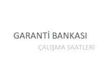 Garanti Bankası Açılış Kapanış Saati Çalışma Saatleri