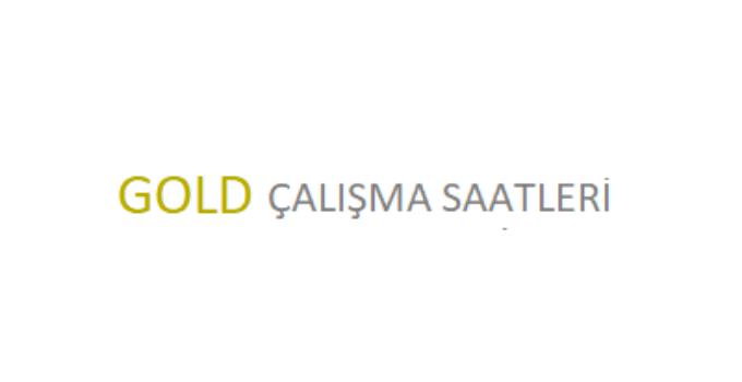 Gold Açılış Kapanış Saati Çalışma Saatleri