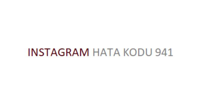 Instagram Hata Kodu 941