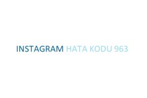 Instagram Hata Kodu 963