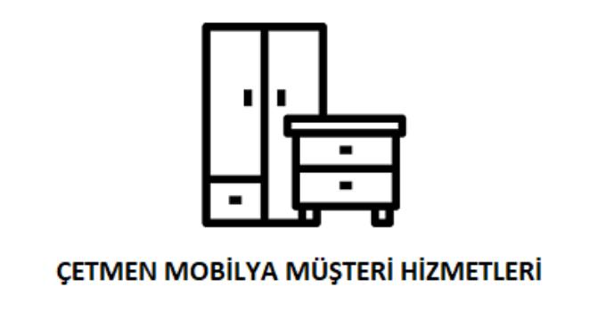 Çetmen Mobilya Çağrı Merkezi İletişim Müşteri Hizmetleri Telefon Numarası