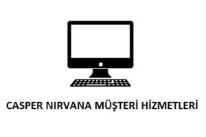 Casper Nirvana Çağrı Merkezi İletişim Müşteri Hizmetleri Telefon Numarası