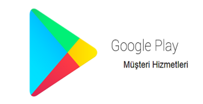 Google Play Müşteri Hizmetleri Telefon Numarası