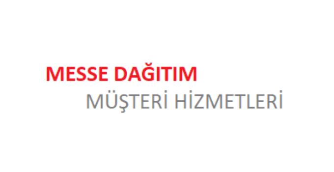 Messe Dağıtım Çağrı Merkezi İletişim Müşteri Hizmetleri Telefon Numarası