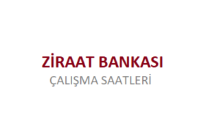 Ziraat Bankası Açılış Kapanış Saati Çalışma Saatleri