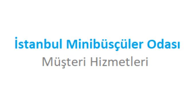 İstanbul Minibüsçüler Odası Çağrı merkezi İletişim Müşteri Hizmetleri Telefon Numarası