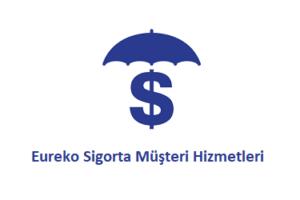 Eureko Sigorta Çağrı Merkezi İletişim Müşteri Hizmetleri Telefon Numarası