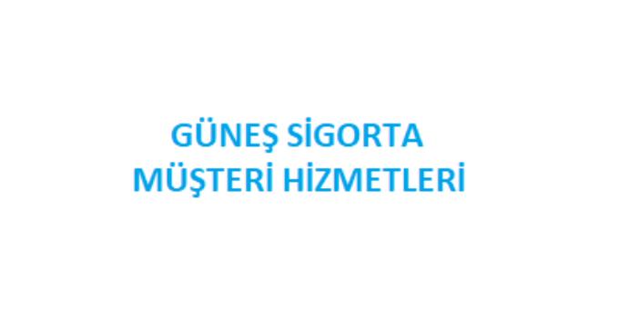 Güneş Sigorta Çağrı Merkezi İletişim Müşteri Hizmetleri Telefon Numarası