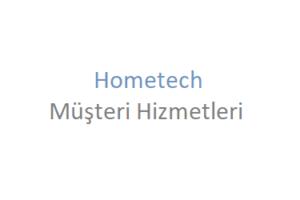 Hometech Çağrı Merkezi İletişim Müşteri Hizmetleri Telefon Numarası