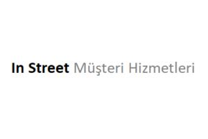 In Street Çağrı Merkezi İletişim Müşteri Hizmetleri Telefon Numarası