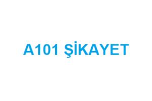 A101 Şikayet