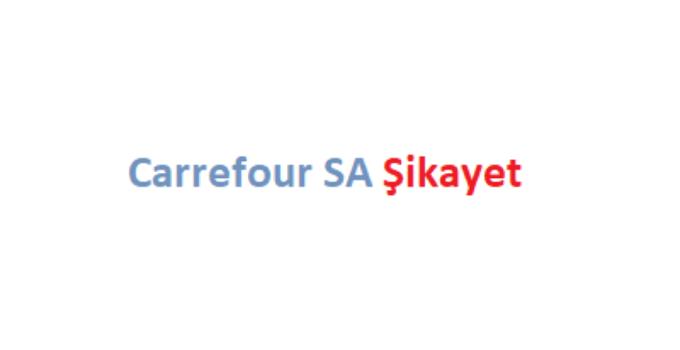 Carrefour SA Şikayet