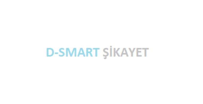 D-Smart Şikayet