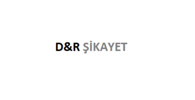 D&R Şikayet