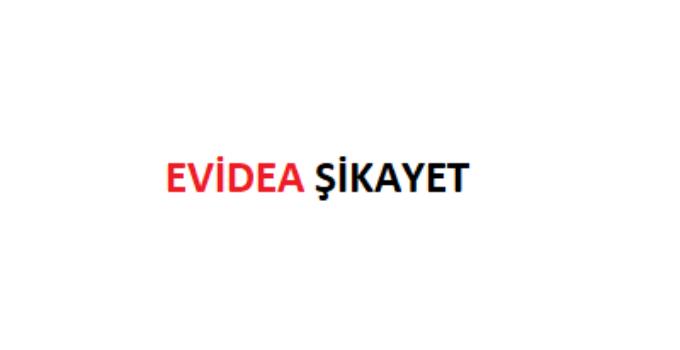 Evidea Şikayet