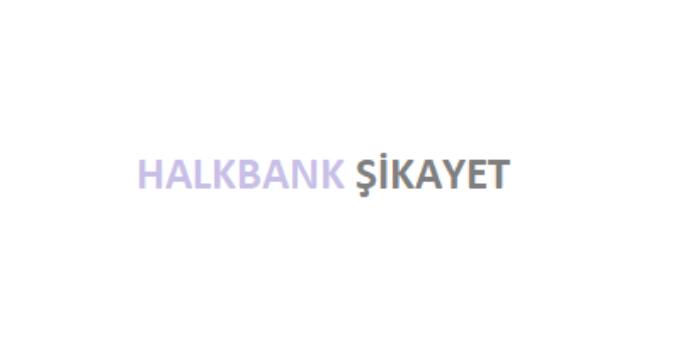 Halkbank Şikayet