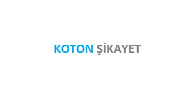 Koton Şikayet