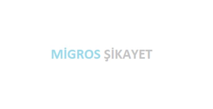Migros Şikayet