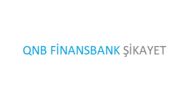 QNB Finansbank Şikayet