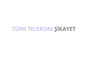 Türk Telekom Şikayet