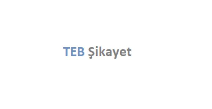 TEB Şikayet
