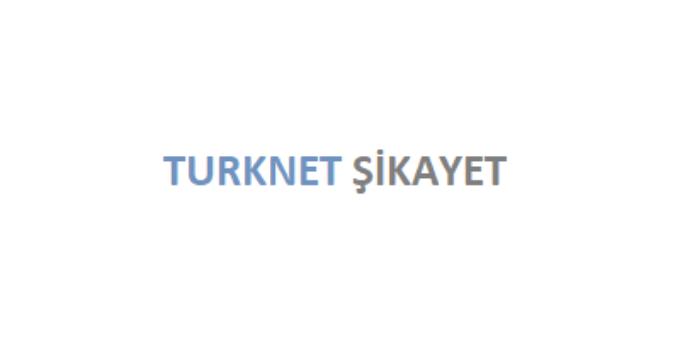 Turknet Şikayet