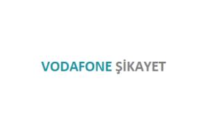 Vodafone Şikayet