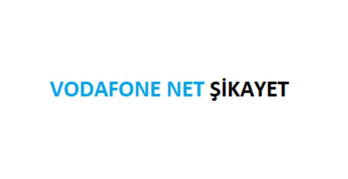 Vodafone Net Şikayet