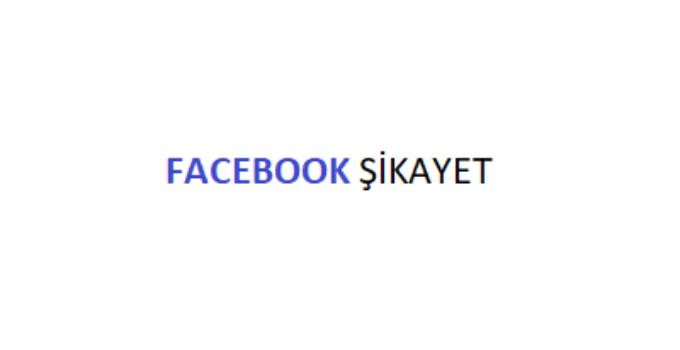 Facebook Şikayet