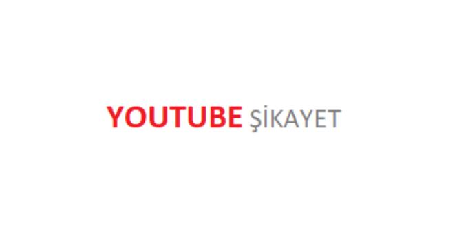 Youtube Şikayet
