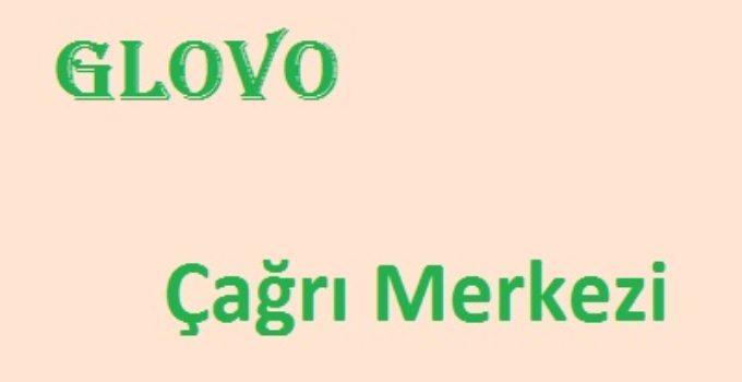 glovo şikayet hattı çağrı merkezi numarası