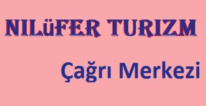 Nilüfer Turizm çağrı merkezi numarası