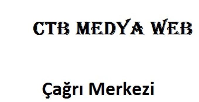 CTB Medya Web çağrı merkezi numarası şikayet hattı müşteri hizmetleri telefonu