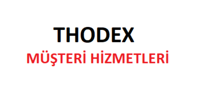 THODEX Çağrı Merkezi İletişim Müşteri Hizmetleri Telefon Numarası