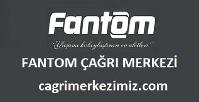 Fantom Fanset Çağrı Merkezi İletişim Müşteri Hizmetleri Telefon Numarası